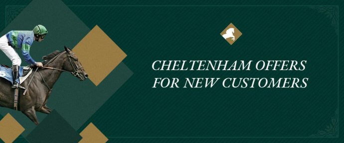 Cheltenham New Customer Offers 2020 & Free bets: How To Choose